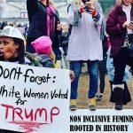 Non Inclusive Feminism Is Rooted In History. Black First Before Gender